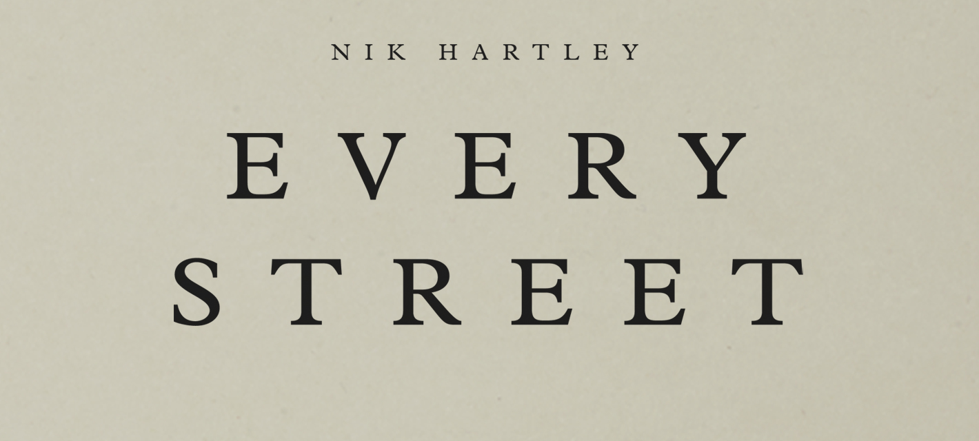 Nik Hartley Every Street
